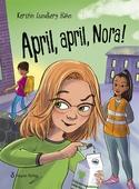 April, april, Nora!
