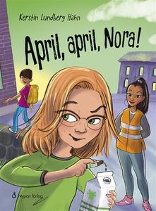 April, april, Nora! (e-bok) av Kerstin Lundberg