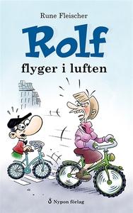 Rolf flyger i luften (e-bok) av Rune Fleischer