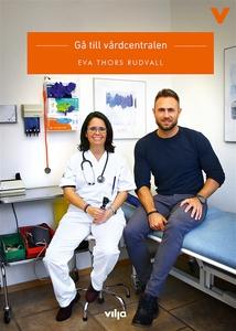 Gå till vårdcentralen (e-bok) av Eva Thors Rudv
