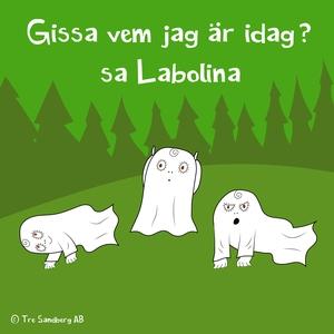 Gissa vem jag är idag? sa Labolina (ljudbok) av