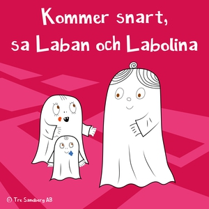 Kommer snart, sa Laban och Labolina (ljudbok) a
