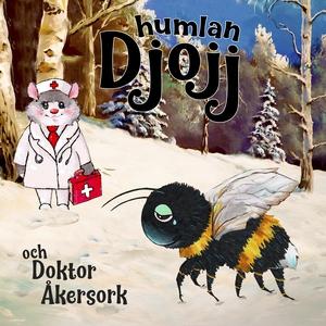 Djojj och Doktor Åkersork (ljudbok) av Staffan