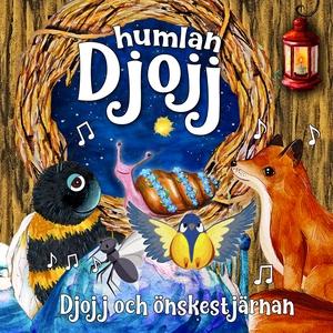 Djojj och önskestjärnan (ljudbok) av Staffan Gö