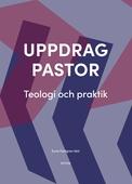 Uppdrag pastor: Teologi och praktik