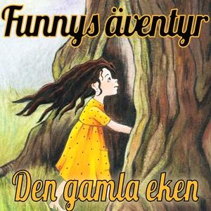 Den gamla eken - Funnys äventyr (ljudbok) av St