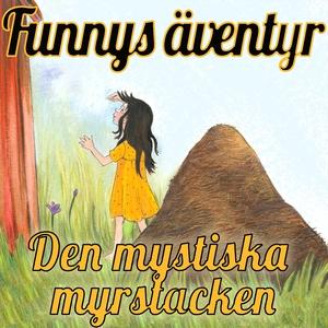 Den mystiska myrstacken - Funnys äventyr (ljudb
