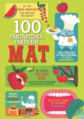 100 fantastiska fakta om mat