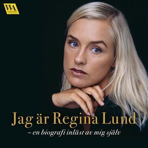 Jag är Regina Lund (ljudbok) av Regina Lund, Er