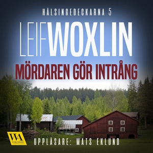 Mördaren gör intrång (ljudbok) av Leif Woxlin