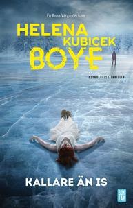 Kallare än is (e-bok) av Helena Kubicek Boye