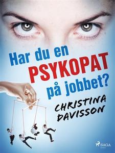 Har du en psykopat på jobbet? (e-bok) av Christ