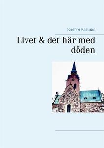 Livet & det här med döden (e-bok) av Josefine K