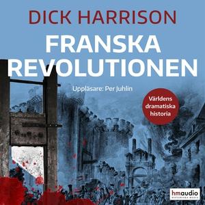 Franska revolutionen (ljudbok) av Dick Harrison