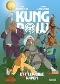 Kung Pow. Ett levande vapen