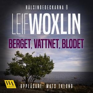 Berget, vattnet, blodet (ljudbok) av Leif Woxli