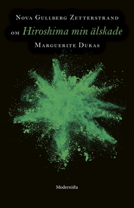 Om Hiroshima min älskade av Marguerite Duras (e