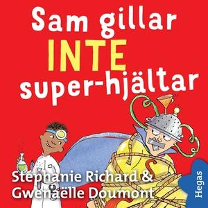 Vill INTE 3: Sam gillar INTE superhjältar (ljud
