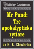 Mr Pond: Tre apokalyptiska ryttare. Återutgivning av text från 1937