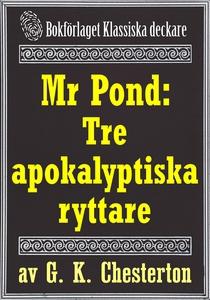 Mr Pond: Tre apokalyptiska ryttare. Återutgivni