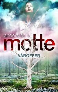 Våroffer (e-bok) av Anders De la Motte