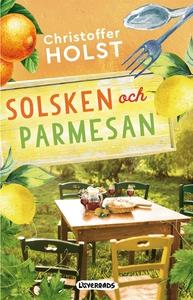 Solsken och parmesan (e-bok) av Christoffer Hol