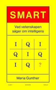 Smart : Vad vetenskapen säger om intelligens (e