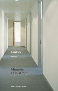 Förhör (e-bok) av Magnus Dahlström