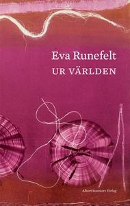 Ur världen (e-bok) av Eva Runefelt