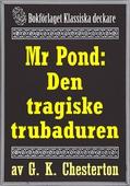 Mr Pond: Den tragiske trubaduren. Återutgivning av text från 1937