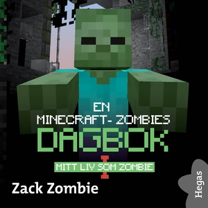 En Minecraft-zombies dagbok 1: Mitt liv som zom