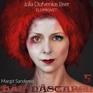 Eldprovet (ljudbok) av Margit Sandemo