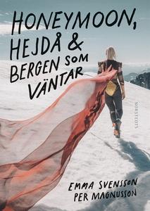 Honeymoon, hejdå & bergen som väntar (e-bok) av