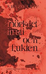 mörkret inuti och fukten (e-bok) av Arazo Arif