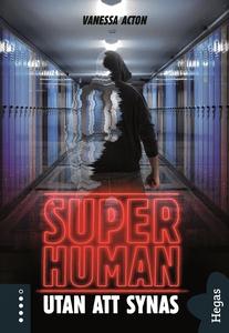 Superhuman 3: Utan att synas (e-bok) av Vanessa