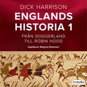 Englands historia, 1. Från Doggerland till Robin Hood