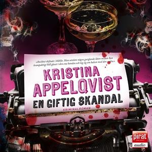 En giftig skandal (ljudbok) av Kristina Appelqv