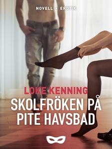 Skolfröken på Pite Havsbad (e-bok) av Loke Kenn