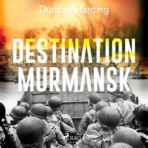 Destination Murmansk (ljudbok) av Duncan Hardin