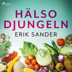 Hälsodjungeln (ljudbok) av Erik Sander