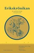 Erikskrönikan: En medeltida krönika i nusvensk version