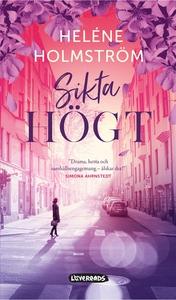 Sikta högt (e-bok) av Heléne Holmström