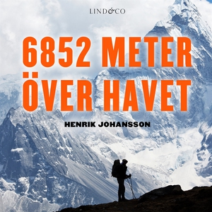 6852 meter över havet (ljudbok) av Henrik Johan