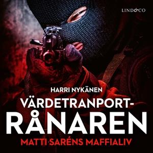 Värdetransportrånaren (ljudbok) av Harri Nykäne