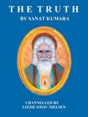 The Truth: by Sanat Kumara