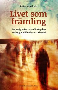 Livet som främling: Om emigrantens utanförskap