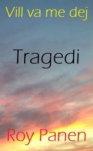 Vill va me dej : Tragedi (e-bok) av Roy Panen