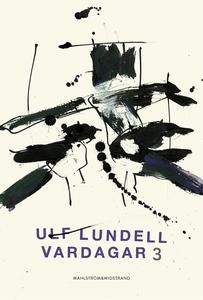 Vardagar 3 (e-bok) av Ulf Lundell