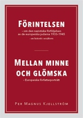 FÖRINTELSEN – om den nazistiska förföljelsen av de europeiska judarna 1933-1945 – en historik i essäform / MELLAN MINNE OCH GLÖMSKA – Europeiska författarporträtt