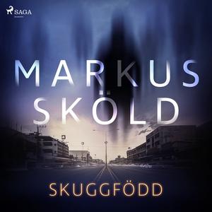 Skuggfödd (ljudbok) av Markus Sköld